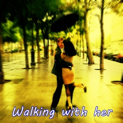 Walking with her